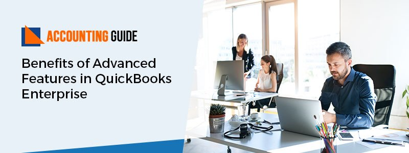 Advanced Features in QuickBooks Enterprise