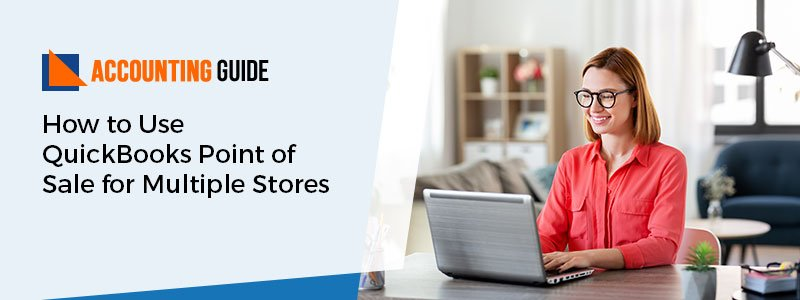 Use QuickBooks POS for Multiple Stores