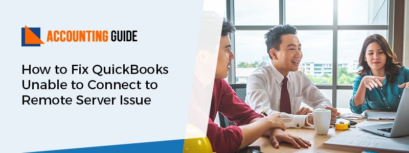 QuickBooks Unable to Connect to Remote Server