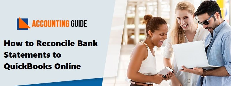 Reconcile Bank Statements to QuickBooks Online