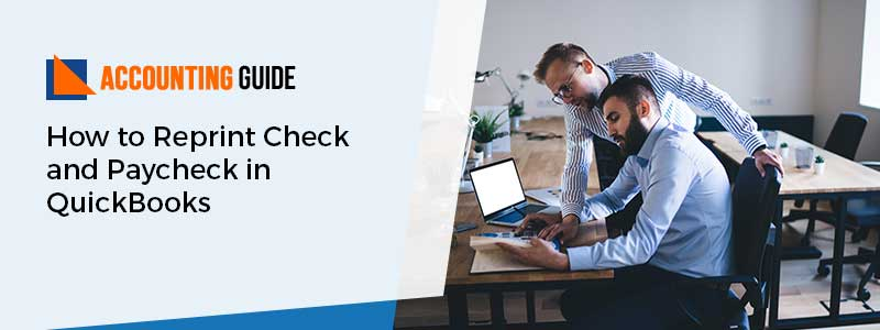 Reprint Check and Paycheck in QuickBooks