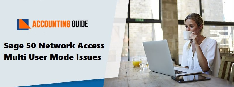 Sage 50 Network Access Multi User Mode Issues