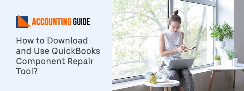 How to Download and Use QuickBooks Component Repair Tool