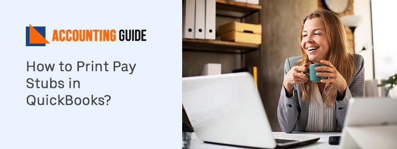 How to Print Pay Stubs in QuickBooks
