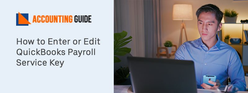 How to Enter or Edit QuickBooks Payroll Service Key